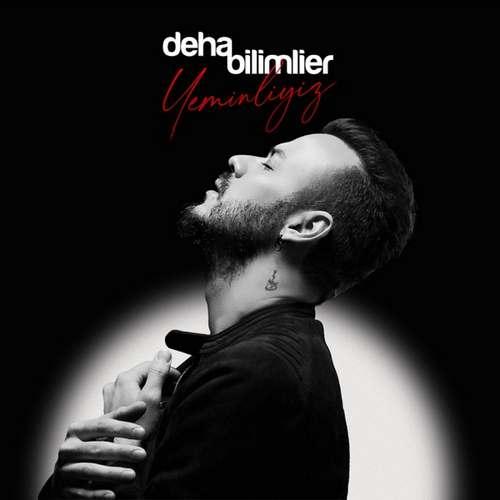 دانلود موزیک جدید Deha Bilimlier Yeminliyiz