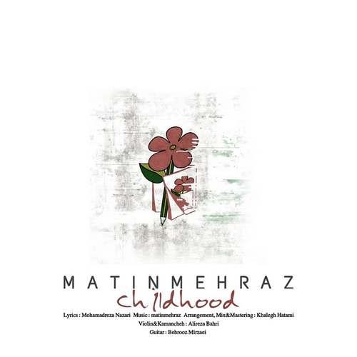 دانلود موزیک جدید متین مهراز کودکی