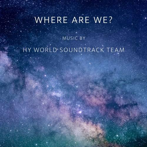 دانلود موزیک جدید HY world soundtrack team Where Are We